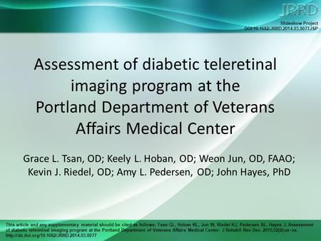This article and any supplementary material should be cited as follows: Tsan GL, Hoban KL, Jun W, Riedel KJ, Pedersen AL, Hayes J. Assessment of diabetic.