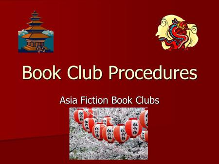 "Book Club Procedures Asia Fiction Book Clubs. Book Club ""Niceties"" Book Clubs help you practice social skills as well as reading skills! Book Clubs help."