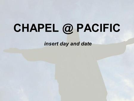 PACIFIC insert day and date. we wait quietly for the lighting of the candles.