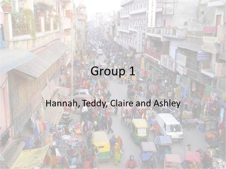 Group 1 Hannah, Teddy, Claire and Ashley. Three things we have in common 1.Predominantly exacerbated by industrial activity – Outdoor and indoor air pollution.