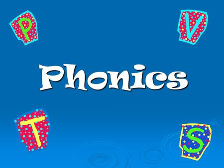 Phonics. Let's Review!  How many letters are in the alphabet?  What two kinds of letters make up the alphabet?  Name the vowels.  Letters that are.