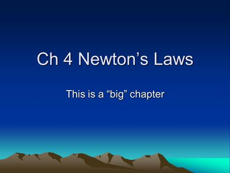"Ch 4 Newton's Laws This is a ""big"" chapter. Newton's Laws #1: Law of Inertia or Laziness –Objects want to keep doing what they are already doing. Objects."