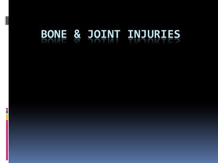COMMON SKELETAL INJURIES  Fracture  Dislocation  Sprain.