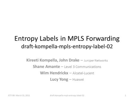 Entropy Labels in MPLS Forwarding draft-kompella-mpls-entropy-label-02
