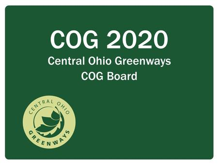 COG 2020 Central Ohio Greenways COG Board.