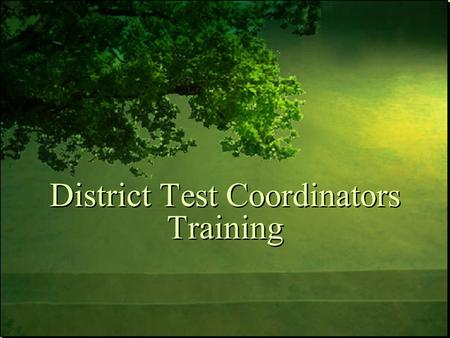 District Test Coordinators Training. Policy Contacts.