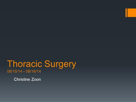 Thoracic Surgery 08/10/14 – 08/16/14 Christine Zoon.