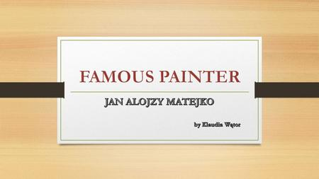 WHO IT WAS? Jan Matejko was one of the greatest Polish Painters, I wouldn't be afraid to say he was a genius of his times. He was born in Cracow in 1838.