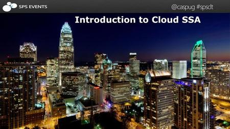 1 SharePoint Saturday #spsclt Introduction to Cloud SSA.