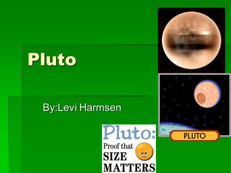 Pluto By:Levi Harmsen. Distance from the Sun It is 5,869 million kilometers Neptune is Pluto's neighbor Pluto is the 10 th from the sun.