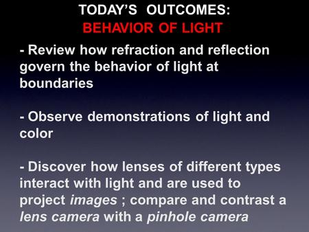 - Review how refraction and reflection govern the behavior of light at boundaries - Observe demonstrations of light and color - Discover how lenses of.