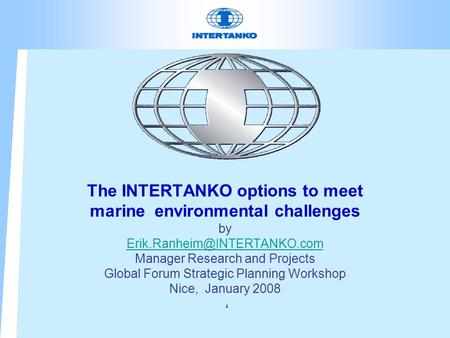The INTERTANKO options to meet marine environmental challenges by Manager Research and Projects Global Forum Strategic Planning.