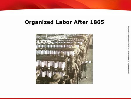 TEKS 8C: Calculate percent composition and empirical and molecular formulas. Organized Labor After 1865.