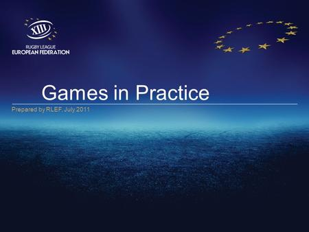 Games in Practice Prepared by RLEF, July 2011. 2 Why Games? It's recommended that a players development in each training session should consist of learning.