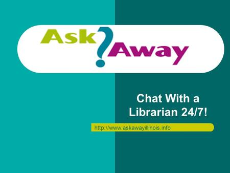 Chat With a Librarian 24/7!