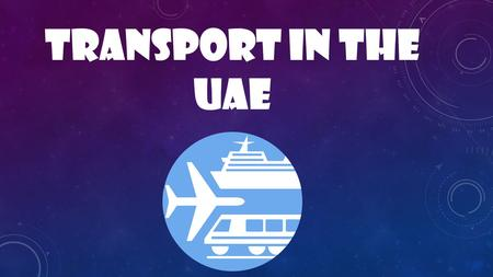 TRANSPORT IN THE UAE. First, there was the camel.
