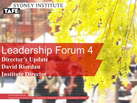 Leadership Forum 4 Director's Update David Riordan Institute Director.
