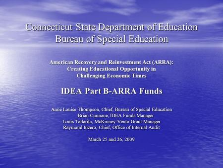 Connecticut State Department of Education Bureau of Special Education American Recovery and Reinvestment Act (ARRA): Creating Educational Opportunity in.