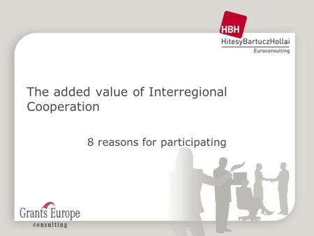 The added value of Interregional Cooperation 8 reasons for participating.
