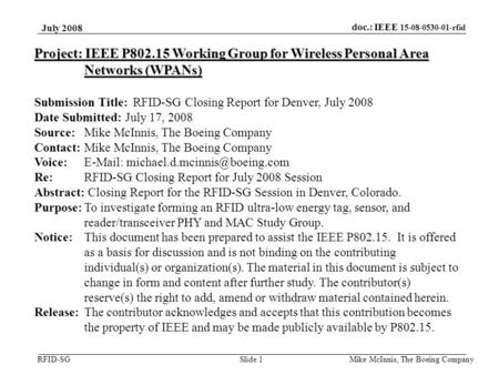 Doc.: IEEE 15-08-0530-01-rfid RFID-SG July 2008 Mike McInnis, The Boeing Company Slide 1 Project: IEEE P802.15 Working Group for Wireless Personal Area.