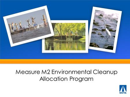 Measure M2 Environmental Cleanup Allocation Program.