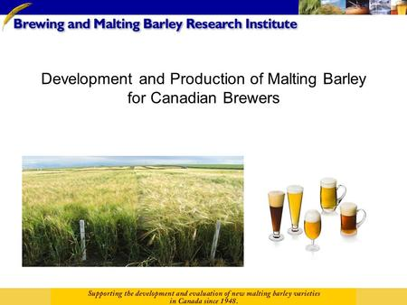 Development and Production of Malting Barley for Canadian Brewers
