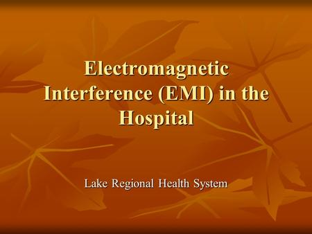 Electromagnetic Interference (EMI) in the Hospital Lake Regional Health System.