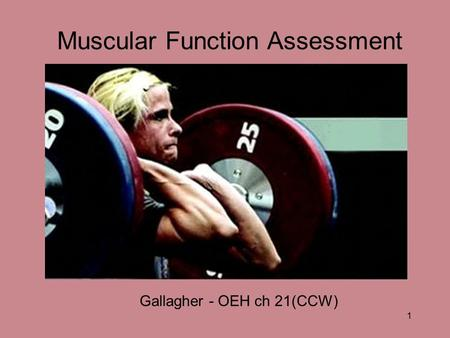1 Muscular Function Assessment Gallagher - OEH ch 21(CCW)