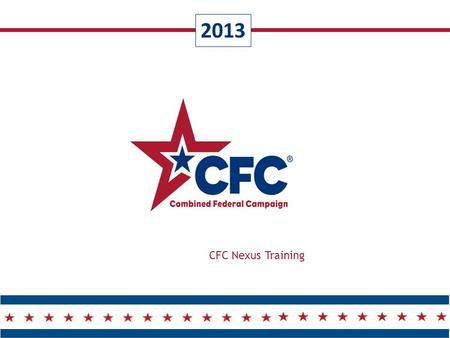 2013 CFC Nexus Training. CFC Nexus Overview 2 CFC NEXUS  Web-Based  Payroll Deduction  One time cash  One Time Check  One Time Credit Card  Online.
