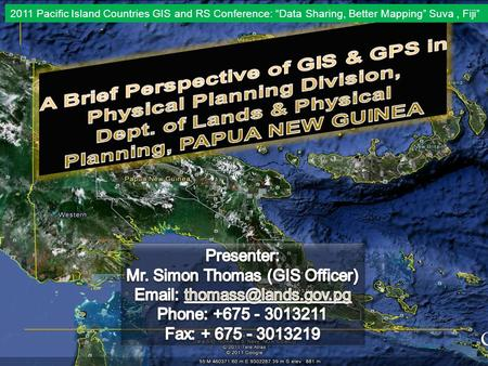"2011 Pacific Island Countries GIS and RS Conference: ""Data Sharing, Better Mapping"" Suva, Fiji"""
