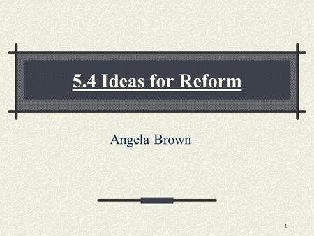 5.4 Ideas for Reform Angela Brown 1. IMMIGRATION AND BEHAVIOR Americans linked city problems to immigrants. They hoped to restore past purity and virtue.