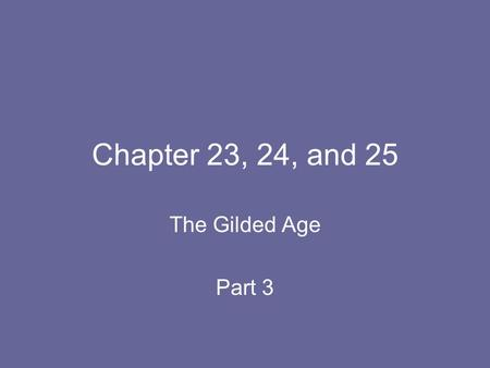 Chapter 23, 24, and 25 The Gilded Age Part 3. European Immigration Up until the 1880s most European immigrants came from Northern and Western Europe (Ireland,