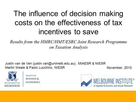 The influence of decision making costs on the effectiveness of tax incentives to save Results from the HMRC/HMT/ESRC Joint Research Programme on Taxation.