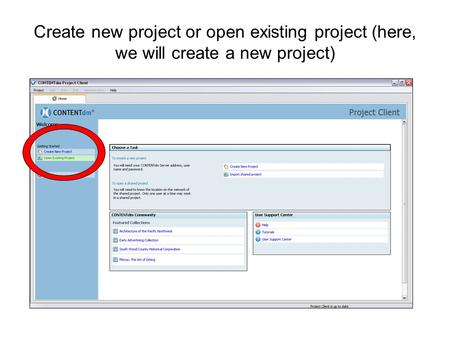 Create new project or open existing project (here, we will create a new project)