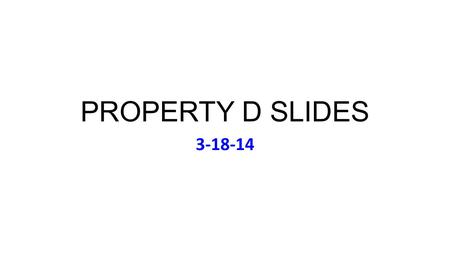 PROPERTY D SLIDES 3-18-14. Tuesday March 18 Music: Mozart, Horn Concertos Dennis Brain, Trumpet Philharmonia Orchestra (Recorded 2005)