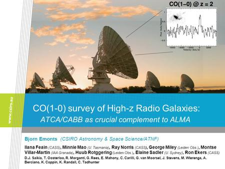 CO(1-0) survey of High-z Radio Galaxies: ATCA/CABB as crucial complement to ALMA Bjorn Emonts (CSIRO Astronomy & Space Science/ATNF) Ilana Feain (CASS),