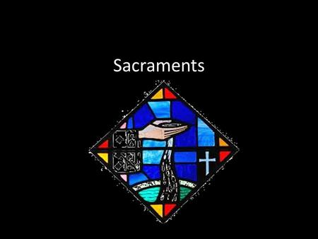 Sacraments. How many Sacraments can you name? Can you match these pictures to the sacraments you have named. Explain to your partner why you think you.