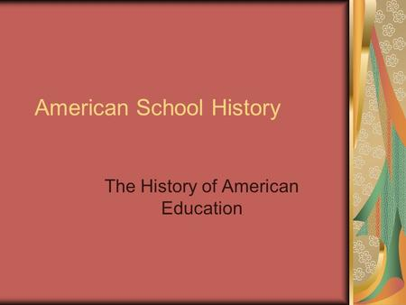 American School History The History of American Education.