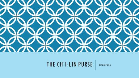 THE CH'I-LIN PURSE Linda Fang. BELL RINGER What are some wedding customs you are familiar with? Gifts? Attire? The ceremony? Etc.