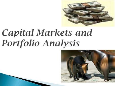 Capital Markets and Portfolio Analysis. KEY LEARNINGS.