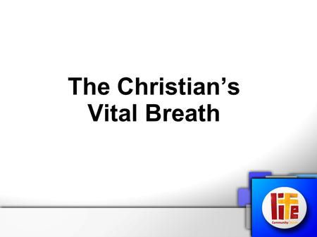 The Christian's Vital Breath. Luke 3:21 'One day when the crowds were being baptized, Jesus himself was baptized. As He was praying, the heavens opened.'