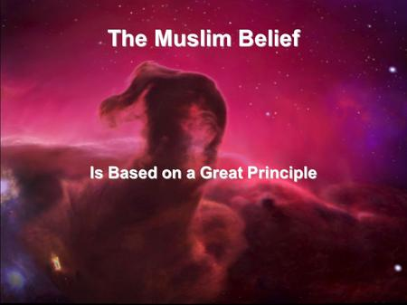 The Muslim Belief Is Based on a Great Principle. Concerning the distinction between the worship of the adherents to Islaam and the adherents of the different.