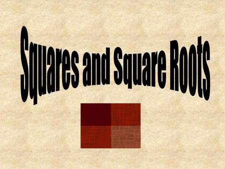 When a number is multiplied by itself, the product is the square of the number. 3 3 3 x 3 = 9 3 2 = 9 A perfect square is a number that has two identical.