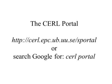 The CERL Portal  or search Google for: cerl portal.