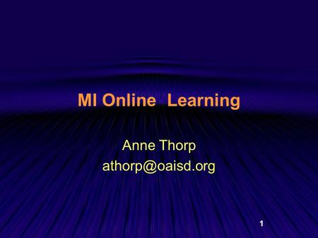 1 MI Online Learning Anne Thorp