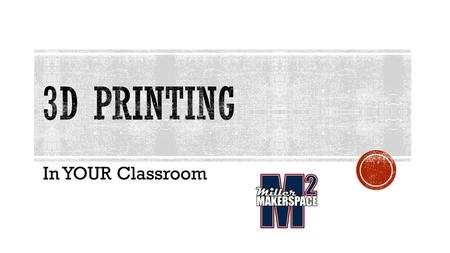 In YOUR Classroom.  When did 3D printing really begin?  In 1984, Chuck Hull of 3D Systems Corporation, developed a prototype system based on this process.