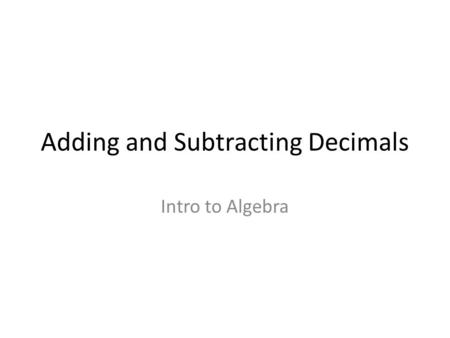 Adding and Subtracting Decimals Intro to Algebra.