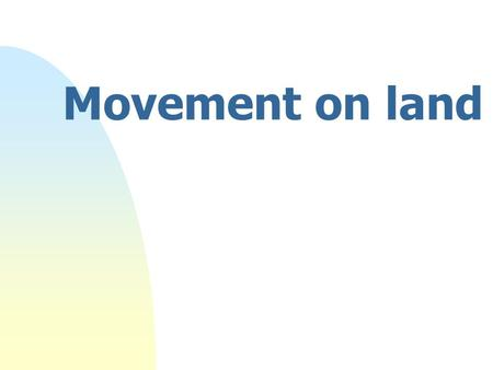Movement on land.