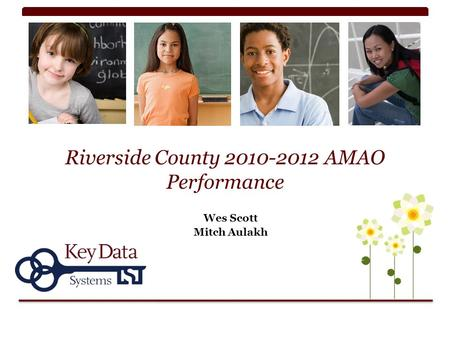 Riverside County 2010-2012 AMAO Performance Wes Scott Mitch Aulakh.