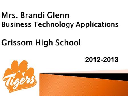 Mrs. Brandi Glenn Business Technology Applications Grissom High School.